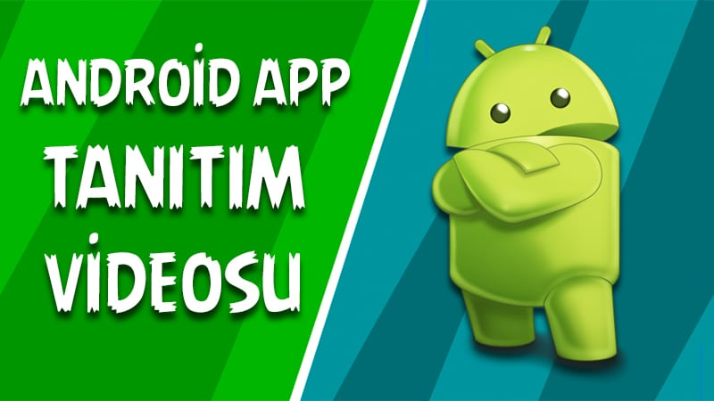 Android Uygulama Tanıtım Videosu