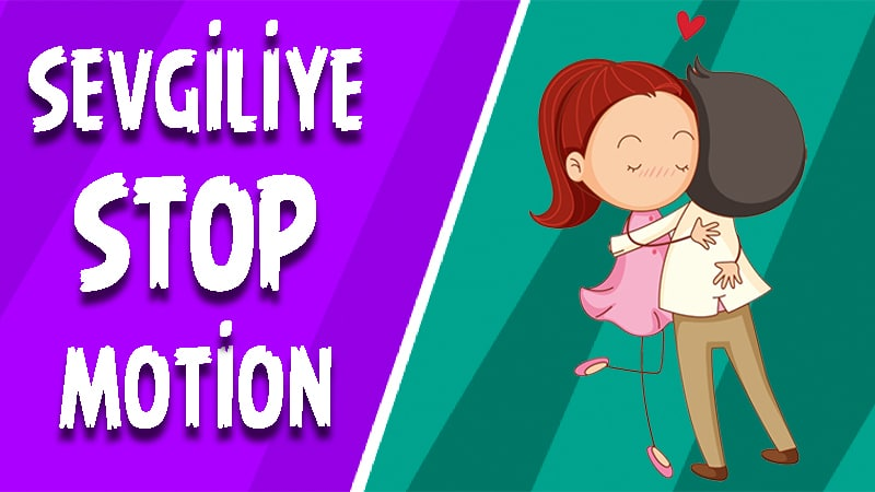 Sevgiliye Stop Motion Video
